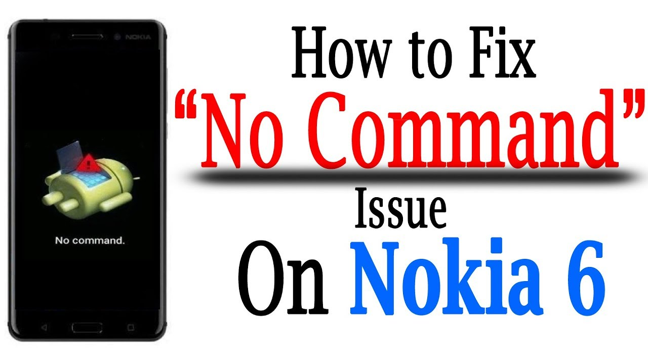 How to Fix No Command Mode on Nokia 6 |