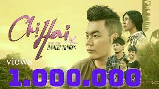 Chị Hai  | Hamlet Trương [Official MV]