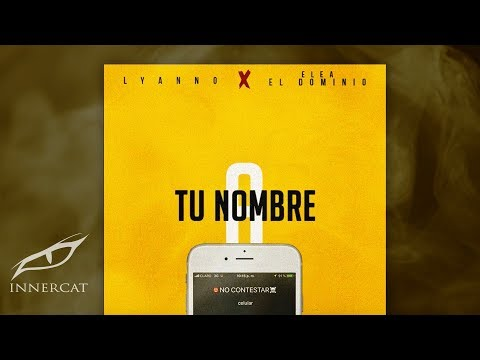Ele A El Dominio & Lyanno - A Tu Nombre [Audio]