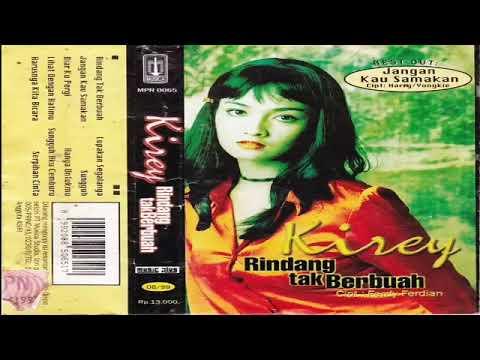 Full Album Kirey - Rindang Tak Berbuah (1997)