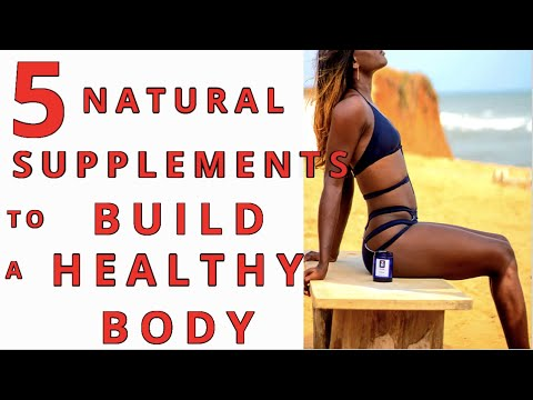 5 Best NATURAL Supplements to Build a Healthy Body I #Superfoods  #healthybody I Zama Dlamini