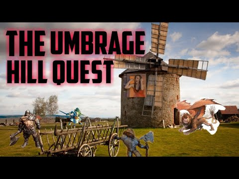 The Umbrage Hill Quest