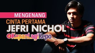 Video #KapanLagiKepo - Nama Cinta Pertama Jefri Nichol download MP3, 3GP, MP4, WEBM, AVI, FLV Januari 2018