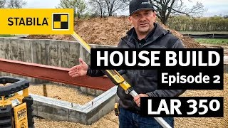 STABILA House build   Episode 2   LAR 350