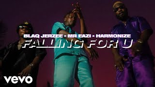 Blaq Jerzee, Mr Eazi, Harmonize - Falling For U (Official Video)