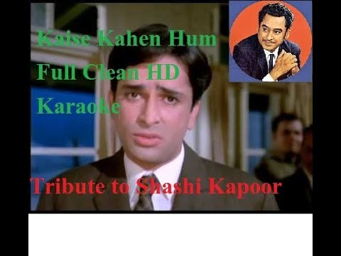 Kaise Kahen Hum High Quality Karaoke with lyrics FREE_Tribute to Shashi Kapoor