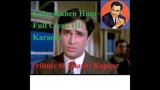 Kaise Kahen Hum High Quality Karaoke with lyrics FREE_Tribute to Shashi Kapoor