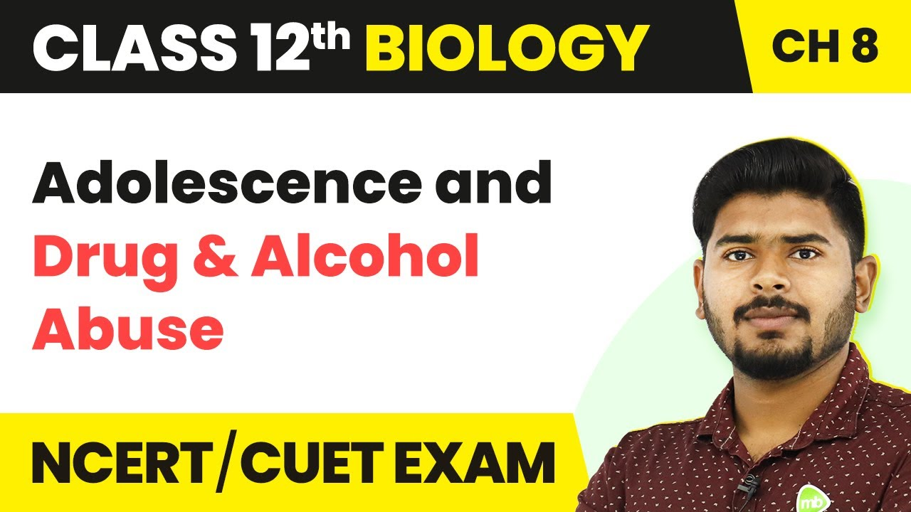 Adolescence and Drug & Alcohol Abuse | Human Health and Disease | NEET | AIIMS | Class 12th Biology