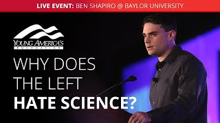 Why does the Left hate science? | Ben Shapiro LIVE at Baylor University