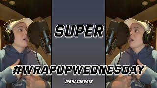 SUPER | #WRAPUPWEDNESDAY | SHAYD