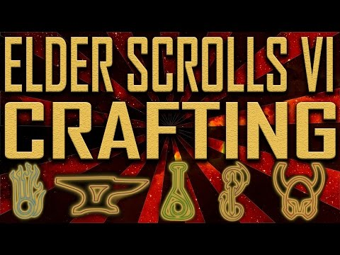 Crafting - Elder Scrolls VI - Improvements, Spell Making, Racial Styles, Woodworking