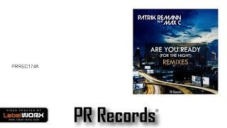 Patrik Remann Feat Max C - Are You Ready(For The Night) (Interphace Radio Edit)