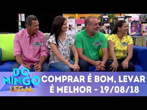 Comprar é Bom, Levar é Melhor! - Completo | Domingo Legal (19/08/2018)
