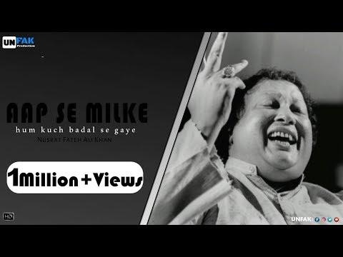 AAP SE MILKE HUM KHUCH BADAL SE GAYE || Nusrat Fateh Ali Khan || UNFAK Production