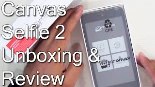 unboxing Micromax Canvas Selfie 2