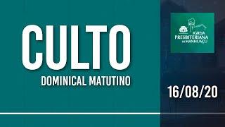 Culto Dominical Matutino - 16/08/20