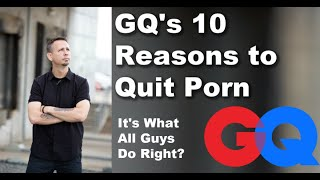 GQ's 10 Reasons to Quit Porn