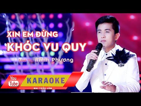 Karaoke II Xin Em Đừng Khóc Vu Quy II Mai Trần Lâm II Beat Gốc G#m