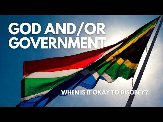God and/or Government: When is it okay to Disobey? Sunday Morning Message 24 January 2021