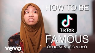 How To Be TikTok Famous (Official Music Video)