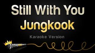 Jungkook - Still With You (Karaoke Version)