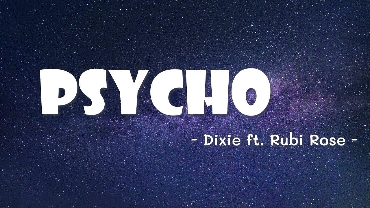 [Vietsub] Psycho - Dixie ft. Rubi Rose | Lyrrics Video