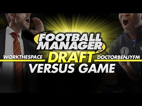Football Manager 2016 | FANTASY DRAFT MODE! Vs DoctorBenjy
