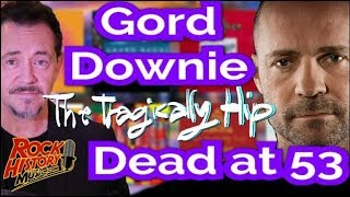 Tragically Hip's Gord Downie dead at 53: Our Tribute