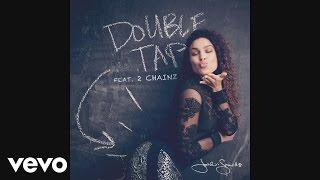 Jordin Sparks - Double Tap (Audio) (Explicit) ft. 2 Chainz