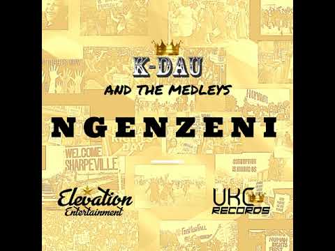 K-Dau and The Medleys - Ngenzeni (Official Audio)