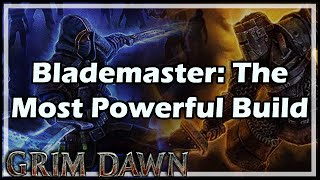 [Grim Dawn] Blademaster: The Most Powerful Character Build
