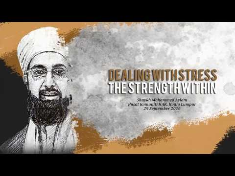 Dealing With Stress: The Strength Within With Shaykh Mohammed Aslam