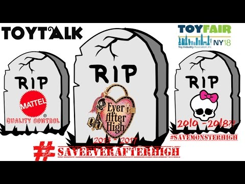 NEW YORK TOY FAIR 2017 EVER AFTER HIGH CANCELLED & MONSTER HIGH FINISHED BY 2018 ?? | TOY TALK
