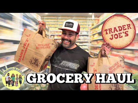 TRADER JOE'S GROCERY HAUL | WHAT DID WE BUY? | SHOP WITH ME PHILLIPS FamBam Grocery Hauls