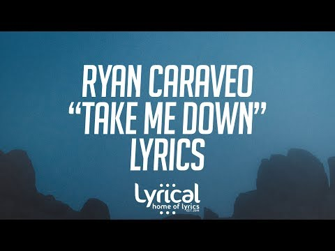 Ryan Caraveo - Take Me Down Lyrics