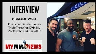 Michael Jai White talks new movie 'Triple Threat', working with Michael Bisping, MMA & more