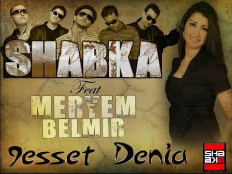 SHABKA ft MEryem Belmir-9ssat Dniyaaa -2010 Hit Single