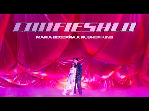 Maria Becerra, RusherKing - Confiésalo (Official Video) - Maria Becerra Music