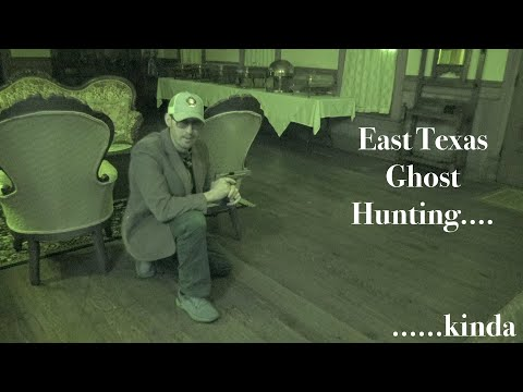 East Texas Ghost Hunting