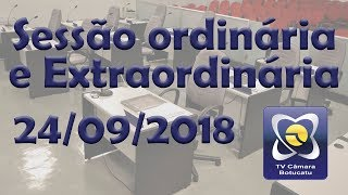 Sessão ordinária e extraordinária 24/09/2018