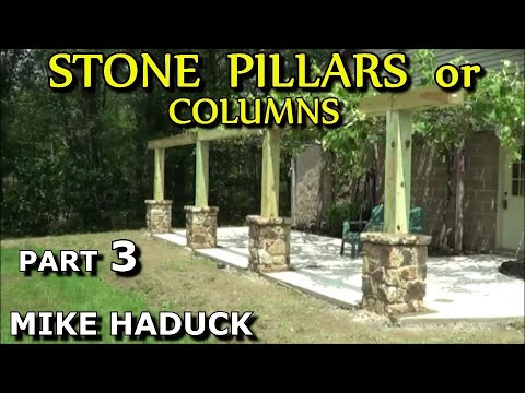 How I Build Stone Pillars Or Columns Part 3 Of 3 Mike