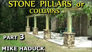BUILDING STONE PILLARS or COLUMNS (part 3 of 3) Mike Haduck