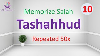 Tashahhud | 50x Repeated | Memorize Salah 10