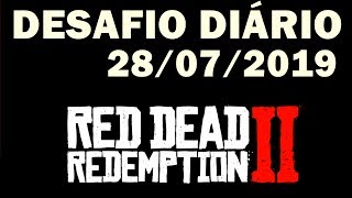 DESAFIO DIÁRIO 28/07/2019 RED DEAD ONLINE