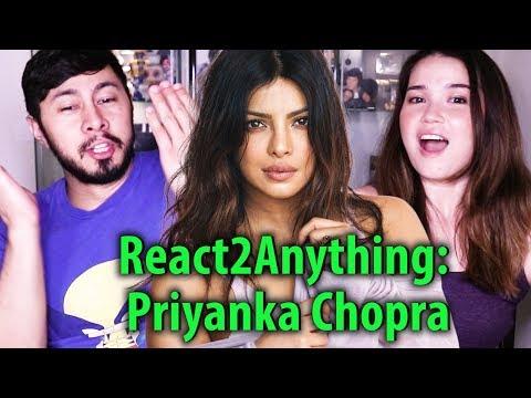 React2Anything: Priyanka Chopra!