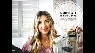HAUL MODE PRINTEMPS 2018 & TRY ON PARTIE 1/ SPRING EDITION