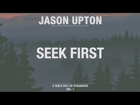 Seek First (Official Lyric Video) // A Table Full Of Strangers // Jason Upton