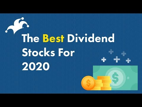 The Best Dividend Stocks for 2020