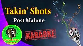 [Karaoke] Takin Shots- Post Malone- Karaoke Now