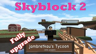 ROBLOX Skyblock 2 -100% Complete - full upgrade Tycoon